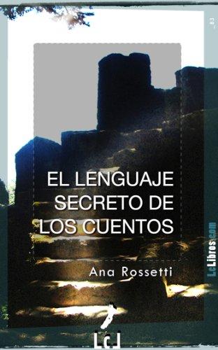 EL LENGUAJE SECRETO DE LOS CUENTOS