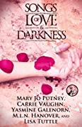 Songs of Love and Darkness by Mary Jo Putney, Carrie Vaughn, Yasmine Galenorn, M.L.N. Hanover, Lisa Tuttle cover image