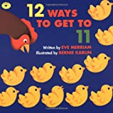 12 Ways to Get to 11 (Aladdin Picture Books) (0689808925) by Merriam, Eve