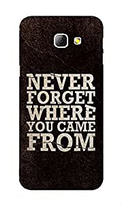 Back Cover for Samsung Galaxy A7 2016 never forget where you came from