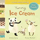 Yummy Ice Cream: A Book About Sharing (Hello, Friends!)