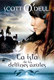 La isla de los delfines azules / Island of the Blue Dolphins (Spanish Edition)