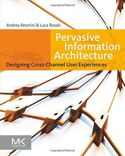 Première de couverture de l'ouvrage Pervasive Information Architecture de Resmini et Rosati