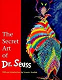 img - for [(The Secret Art of Dr Seuss )] [Author: T. Geisel] [Oct-1995] book / textbook / text book
