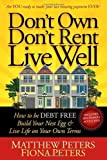 img - for Don't Own, Don't Rent, Live Well: How to be Debt Free, Build Your Nest Egg & Live Life on Your Own Terms book / textbook / text book