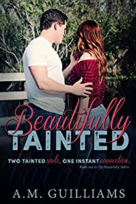 Beautifully Tainted: A Romantic Suspense Novel by A.M. Guilliams ebook deal