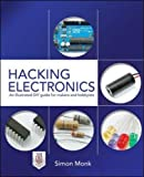 Electronics Best Deals - Hacking Electronics: An Illustrated DIY Guide for Makers and Hobbyists