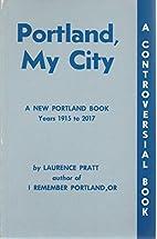 PORTLAND, MY CITY A New Portland Book, Years…