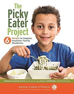 Book Cover: The Picky Eater Project: 6 Weeks to Happier, Healthier, Family Mealtimes