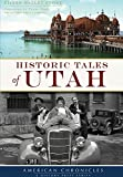 img - for Historic Tales of Utah (American Chronicles) book / textbook / text book