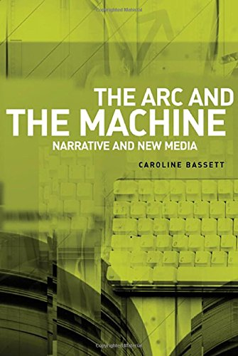 The Arc and the Machine: Narrative and the New Media