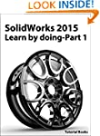 SolidWorks 2015 Learn by doing-Part 1...