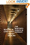 Reasons of Conscience: The Bioethics...