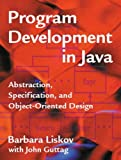 img - for Program Development in Java: Abstraction, Specification, and Object-Oriented Design by Barbara Liskov (2000-06-16) book / textbook / text book