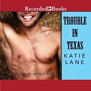Trouble in Texas: Deep in the Heart of Texas, Book 4 | [Katie Lane]