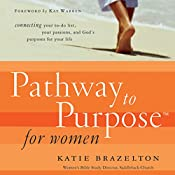 Pathway to Purpose for Women: Connecting Your To-Do List, Your Passions, and God's Purposes for Your Life | Katie Brazelton
