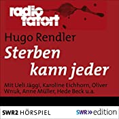 Sterben kann jeder (Radio Tatort) | Hugo Rendler