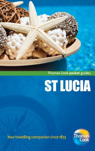 St. Lucia Pocket Guide, 2nd: Compact and practical pocket guides for sun seekers and city breakers (Thomas Cook Pocket Guides)