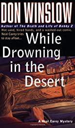 While Drowning in the Desert: Hot Sand, Hired Hands, and a Washed-Out Comic. Neal Carey Tries To Stay Afloat... (A Neal Carey Mystery)