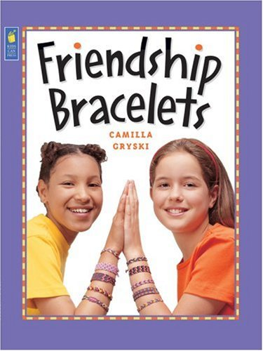 Friendship Bracelets (Kids Can Do It)