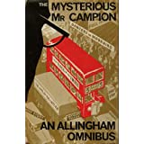 The Mysterious Mr Campion: An Allingham Omnibus. Includes: The Case of The Late Pig; Dancers in Mourning, The Tiger in the Smoke; and On Christmas Day In the Morningby Margery Allingham