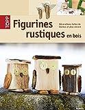 """Afficher """"Figurines rustiques en bois"""""""