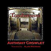 Tombstones (       UNABRIDGED) by Anthony Crowley Narrated by Alan Weyman