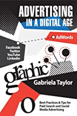Advertising In a Digital Age (AdWords, Social Media Advertising, Affiliate Marketing Advertising, Display Advertising)