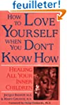 How to Love Yourself When You Don't K...