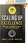 Scaling Up Excellence: Getting to Mor...