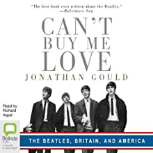 Can't Buy Me Love Audiobook by Jonathan Gould Narrated by Richard Aspel