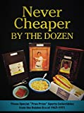 """Never Cheaper By The Dozen: Those Special """"Free Prize"""" Sports Collectibles from the Golden Era of 1947 - 1971"""