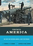 Fortress America: The Forts That Defended America, 1600 to the Present (New Edition) (0306815508) by Kaufmann, J. E.
