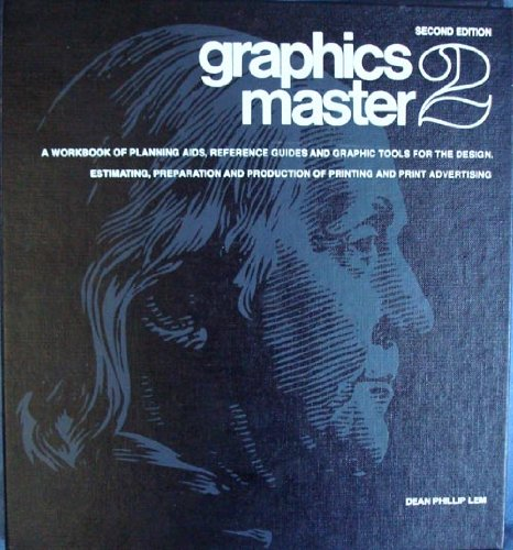 Graphics Master 2 : [A Workbook of Planning Aids, Reference Guides, and Graphic Tools for the Design, Estimating, Prepar