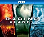 Raging Planet [HD]: Raging Planet: 2009 [HD]