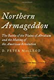 img - for Northern Armageddon: The Battle of the Plains of Abraham and the Making of the American Revolution book / textbook / text book