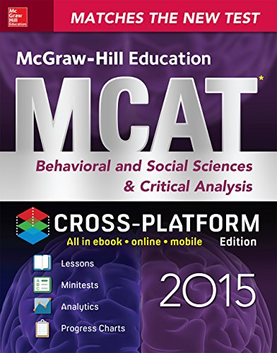 George J. Hademenos - McGraw-Hill Education MCAT Behavioral and Social Sciences & Critical Analysis 2015, Cross-Platform Edition: Psychology, Sociology, and Critical Analysis Review
