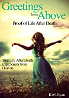 Greetings From Above: Proof of Life After Death (English Edition)