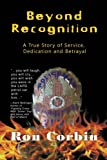 img - for Beyond Recognition: A True Story of Service, Dedication and Betrayal book / textbook / text book
