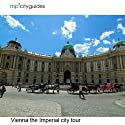 Vienna - The Imperial City: mp3cityguides Walking Tour  by Simon Harry Brooke Narrated by Simon Harry Brooke