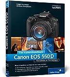 Holger Haarmeyer Canon EOS 550D. Das Kamerahandbuch: Ihre Kamera im Praxiseinsatz