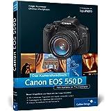 """Canon EOS 550D. Das Kamerahandbuch: Ihre Kamera im Praxiseinsatz (Galileo Design)von """"Holger Haarmeyer"""""""