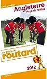 Guide du Routard Angleterre, Pays de Galles (Sans Londres) 2012
