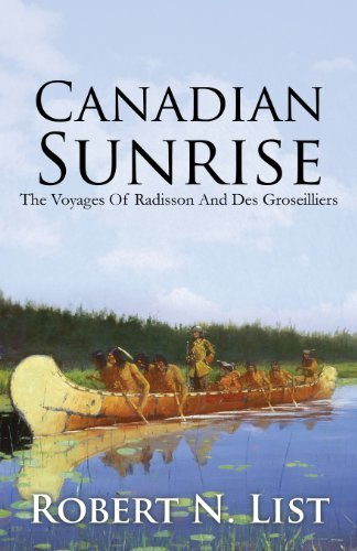 canadian-sunrise-the-voyages-of-radisson-and-groseilliers-by-robert-n-list-2013-04-06