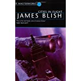 Cities In Flight (S.F. Masterworks)by James Blish