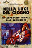 img - for Nella luce del giorno. Un approccio tribale alla guarigione book / textbook / text book