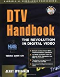 DTV: The Revolution in Digital Video