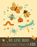 We Love Bugs (We Love Poetry)