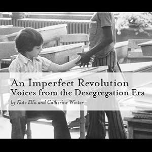 An Imperfect Revolution: Voices from the Desegregation Era Radio/TV Program