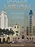 img - for Iconic Vision: John Parkinson, Architect of Los Angeles (Biographies) book / textbook / text book